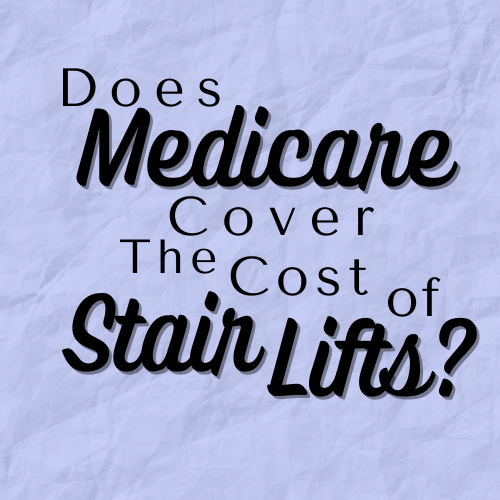 Does Medicare cover the cost of stair lifts?