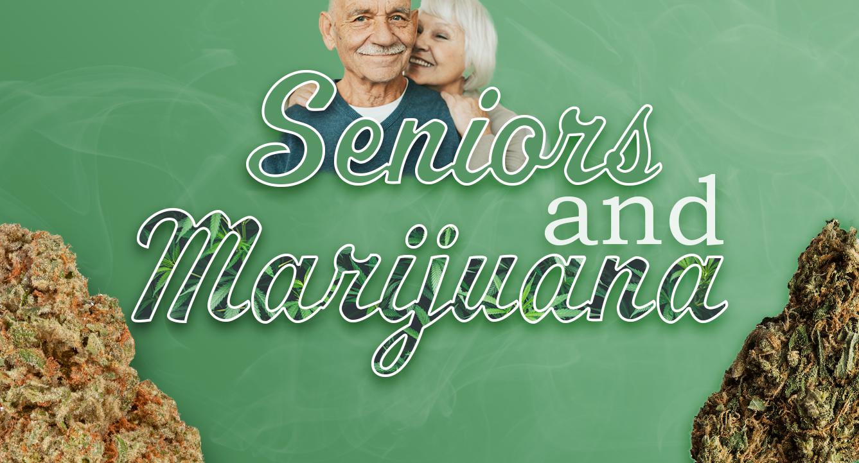 Seniors and Marijuana